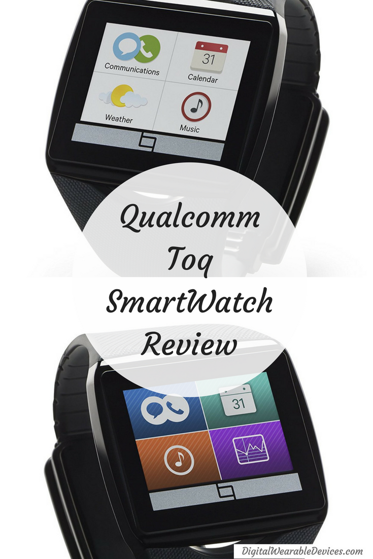 Qualcomm Toq SmartWatch ReviewDigital Wearable Devices